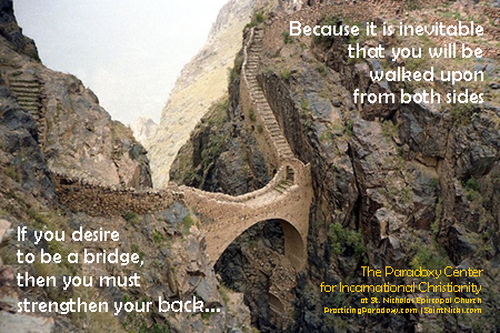 If you desire to be a bridge...