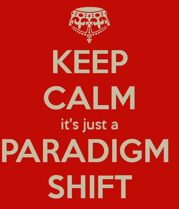 keep-calm-its-just-a-paradigm-shift-1