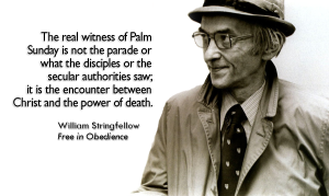Stringfellow Palm Sunday Quote