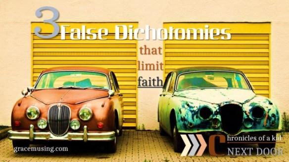 3 False Dichotomies that Limit Faith
